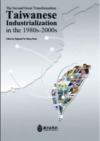 The Second Great Transformation: Taiwanese Industrialization in the 1980s-2000s